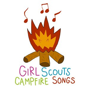 Girl Scout Camp Songs